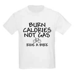 Burn Calories Not Gas Kids T-Shirt