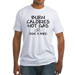 Burn Calories Not Gas Fitted T-Shirt