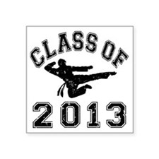 "Class Of 2013 - Martial Art Square Sticker 3"" x 3"""
