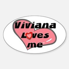 viviana loves me Oval Decal