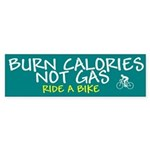 Burn Calories Not Gas Bumper Sticker