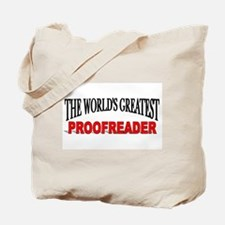 """""""The World's Greatest Proofreader"""" Tote Bag"""