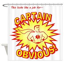 CaptainObvious Shower Curtain