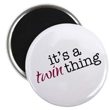 """It's a Twin Thing - 2.25"""" Magnet (10 pack)"""