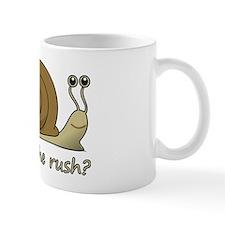 whats the rush Small Mug