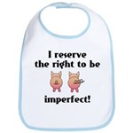 Right To Be Imperfect Bib