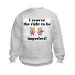 Right To Be Imperfect Kids Sweatshirt