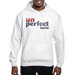 Unperfectionist Hooded Sweatshirt