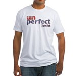 Unperfectionist Fitted T-Shirt
