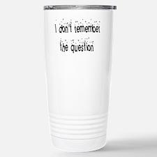 dont remember Travel Mug