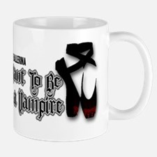I Want To Be A Vampire Mug