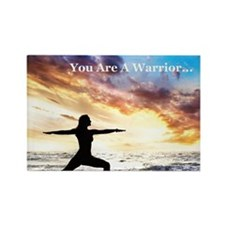 You_Are_A_Warrior Rectangle Magnet