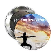 "You_Are_A_Warrior 2.25"" Button"