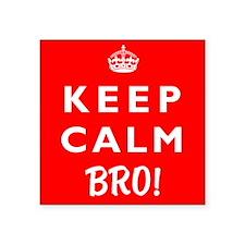 """KEEP CALM BRO! -wor- Square Sticker 3"""" x 3"""""""