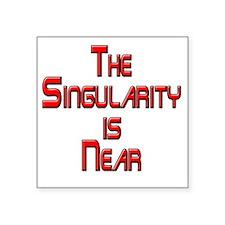 "The Singularity is Near Square Sticker 3"" x 3"""