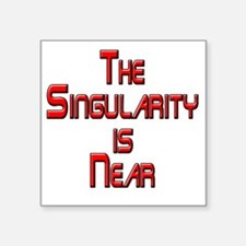 "The Singularity is Near Square Sticker 3"" x 3"""