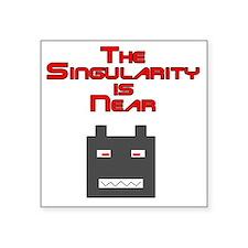 "The Singularity is Near 2 Square Sticker 3"" x 3"""
