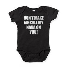 Dont Make Me Call My Nana On You Baby Bodysuit