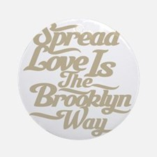 brooklynspreadloveTAN Round Ornament