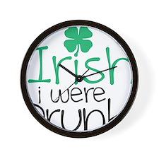 Irish i were drunk Wall Clock