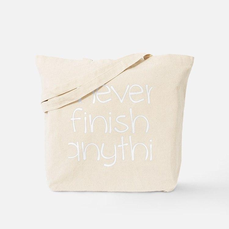 i never finish anythi Tote Bag