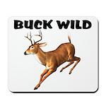 Buck Wild Mousepad