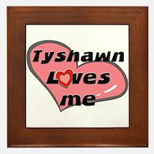 tyshawn loves me  Framed Tile