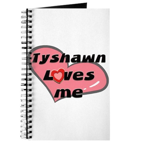 tyshawn loves me Journal