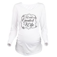Worlds2GreatestWife_ Long Sleeve Maternity T-Shirt