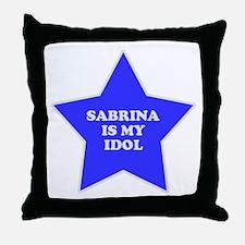 Sabrina Is My Idol Throw Pillow