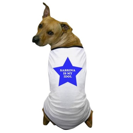 Sabrina Is My Idol Dog T-Shirt