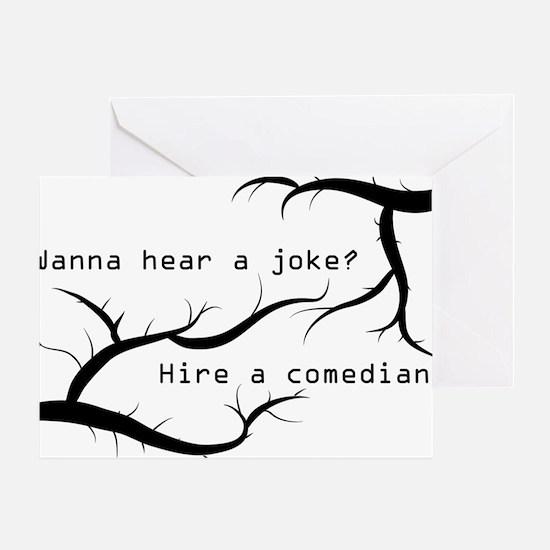 Wanna Hear A Joke? Greeting Card