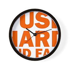 PUSH HARD AND FAST Wall Clock