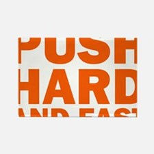 PUSH HARD AND FAST Rectangle Magnet