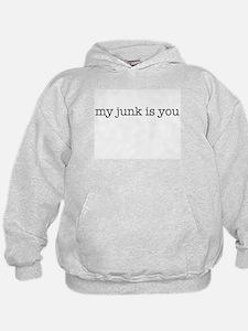 my junk is you Hoodie