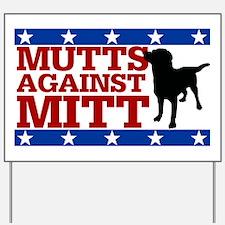Mutts Against Mitt-20x12 Yard Sign