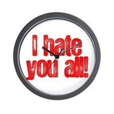 I HATE YOU ALL Wall Clock