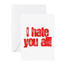 I HATE YOU ALL Greeting Cards (Pk of 10)