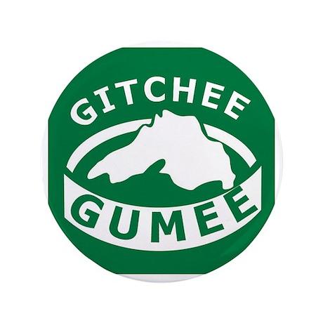 """Gitchee Gumee 3.5"""" Button"""