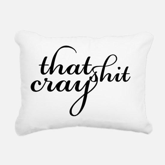 That Shit Cray Rectangular Canvas Pillow