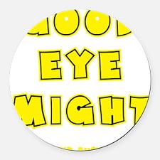 yellow, Good Eye Might, hot musta Round Car Magnet