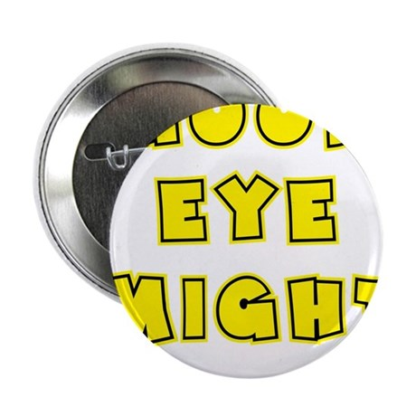 "yellow, Good Eye Might, hot mustard 2.25"" Button"