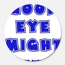 blue, Good Eye Might, hot mustard Round Car Magnet