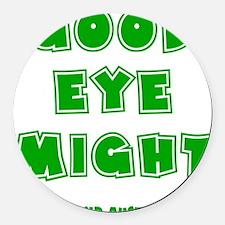 green, Good Eye Might, hot mustar Round Car Magnet