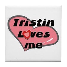 tristin loves me  Tile Coaster