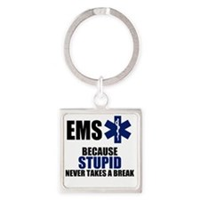 Stupid Never Takes A Break Square Keychain