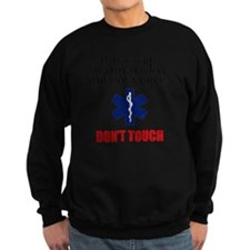 Don't Touch Sweatshirt
