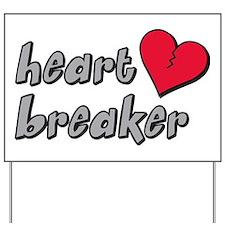heartbreaker Yard Sign