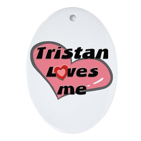 tristan loves me Oval Ornament