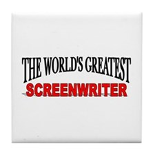 """The World's Greatest Screenwriter"" Tile Coaster"